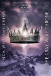 The Gray Wolf Throne Seven Realms Series by Cinda Williams Chima